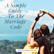 A Simple Guide To The Marriage Code: Love and Respect