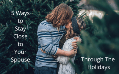 5 Ways To Stay Close To Your Spouse Through The Holidays